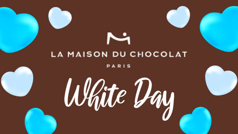 lamaisonduchocolat_whiteday